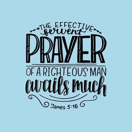 Hand lettering The effective fervent prayer of a righteous man avails much. Biblical background. Christian poster. Scripture prints. Motivational quote. Bible verse. Vintage. Graphic