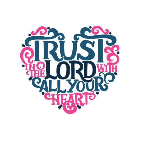 Hand lettering Trust in the Lord with your heart. Biblical background. Christian poster. New Testament. Scripture print. Vintage. Modern calligraphy Proverbs