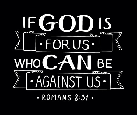 Hand lettering If God is for us who can against us. Biblical background. Christian poster. Scripture print. Motivational quote. Modern calligraphy