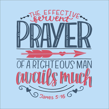 Hand lettering The effective fervent prayer of a righteous man avails much. Biblical background. Christian poster. Scripture prints. Motivational quote. Bible verse. Vintage