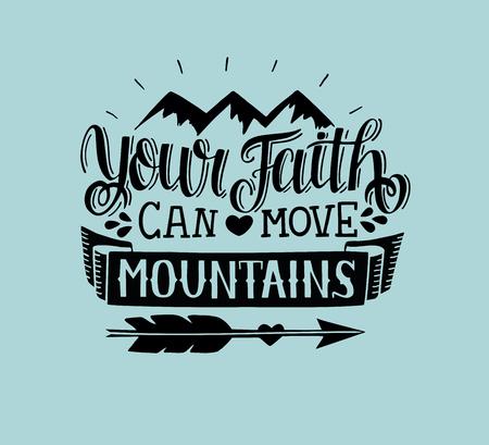 Rotulación a mano Tu fe puede mover montañas. Trasfondo bíblico. Versículo de la Biblia. Cartel cristiano. Nuevo Testamento. Caligrafía moderna. Impresiones de las escrituras. Cita motivacional Ilustración de vector