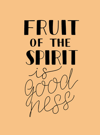 Hand lettering with bible verses The fruit of the spirit is goodness.