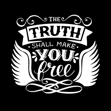 Hand lettering with bible verse The truth shall make you free.
