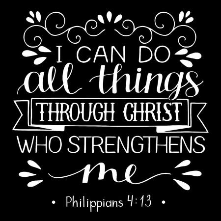 Lettrage à la main avec verset de la Bible Je peux faire TOUTES les choses à travers CHRIST qui me renforce sur fond noir.