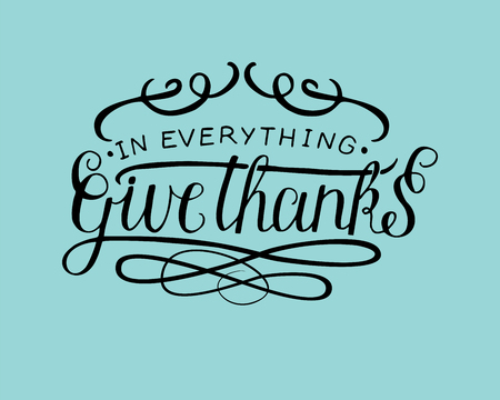 Hand lettering In everything give thanks on blue background