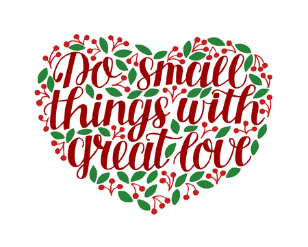 Hand lettering Do small things with great love in heart.