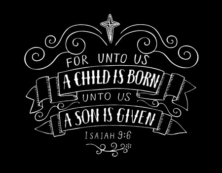 Bible Christmas lettering For unto us a child is born. Biblical background. Christian poster. Greeting card. Scripture print. Quote Illustration