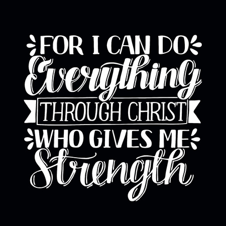 Hand lettering I can do everything through Christ, who gives me strength on black background Ilustração