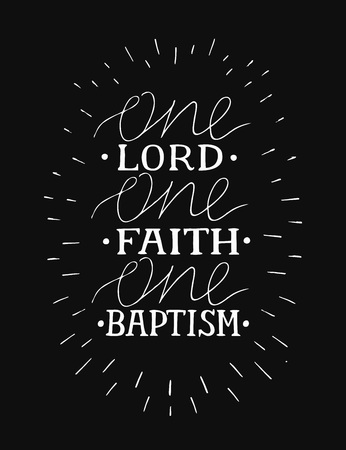 Hand lettering One Lord, faith,baptism on black background Illustration