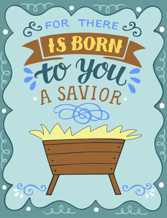 Hand lettering For there is born to you a savior with manger