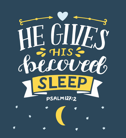 Hand lettering with bible verse He gives His beloved sleep. Psalm