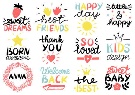 12 children s logo with handwriting Happy day. Sweet dreams. Best friends. Born awesome. Thank you. So loved. Kids design. Anna. Welcome back. Illustration