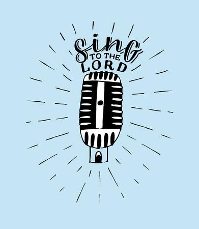 Lettrage à la main Sing to the Lord, fait sur fond bleu avec microphone. Vecteurs