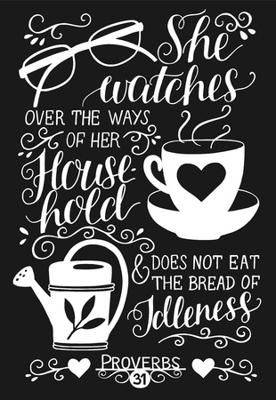 Hand lettering She watches over the ways of her household and does not eat bread of idleness. Biblical background. Christian poster. Proverbs 31. Scripture. Card. Modern calligraphy. Verse Vectores