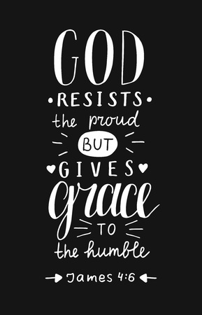 Hand lettering God resists proud, but gives grace to the humble on black background