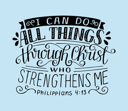 Bible verse with hand lettering I can do all things through Christ, who strengthens me.
