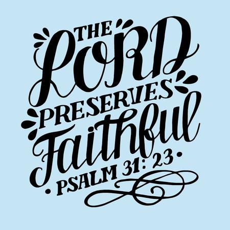 Lettrage à la main avec verset biblique Le Seigneur préserve les fidèles. Psaume