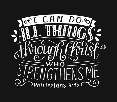 Bible verse with hand lettering I can do all things through Christ, who strengthens me on black background