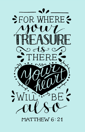 Hand lettering with bible verse Where your treasure is, there your heart will be also. Vectores
