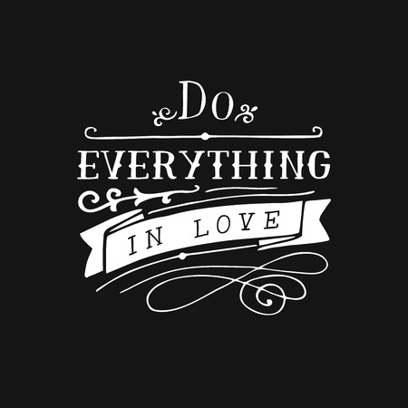 Hand lettering with bible verse Do everything in love on black background
