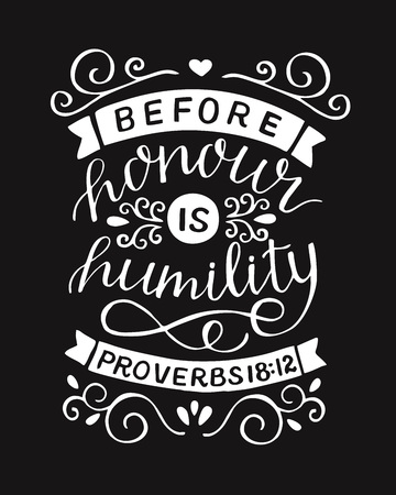 Hand lettering with bible verse Before honour is humility on black background. Vectores