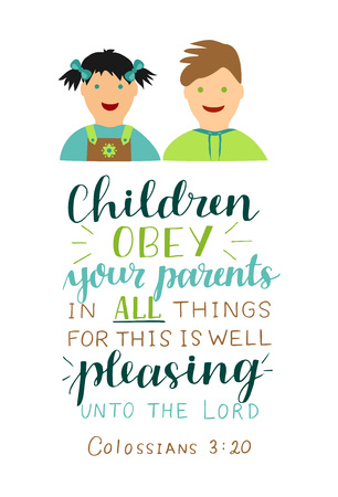 Hand lettering Children obey your parents in all things . Bible verse. Christian background. Card. Graphics. Scripture print