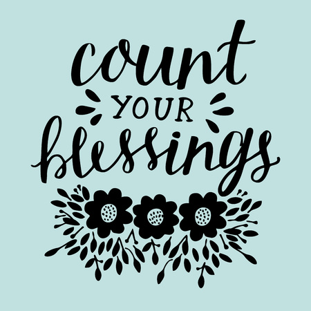 Hand lettering Count your blessing with flowers and leaves. Motivation poster. Christian background. Card. Graphics. Scripture print Çizim