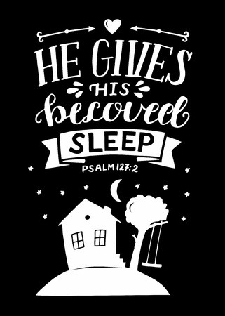 Hand lettering with bible verse He gives His beloved sleep on black background. Psalm