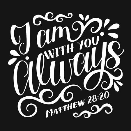 Versículo de la Biblia hecho a mano con letras J am contigo SIEMPRE sobre fondo negro. Ilustración de vector
