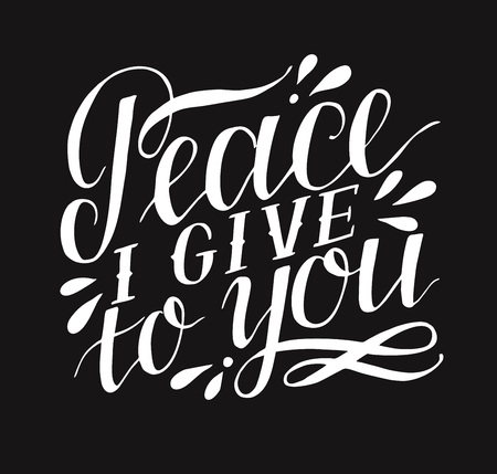 Hand lettering with bible verse Peace I give to you on black background.