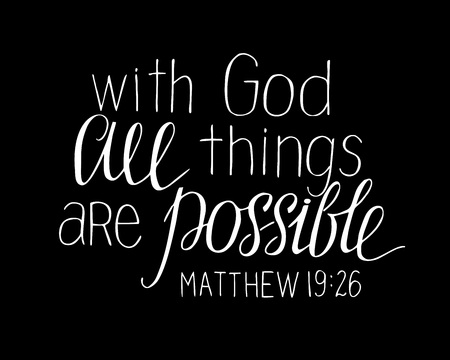 Hand lettering with bible verse With God all things are possible on black background. Ilustração