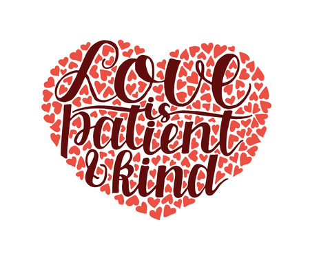 Hand lettering with bible verse Love is patient and kind in the shape of heart.