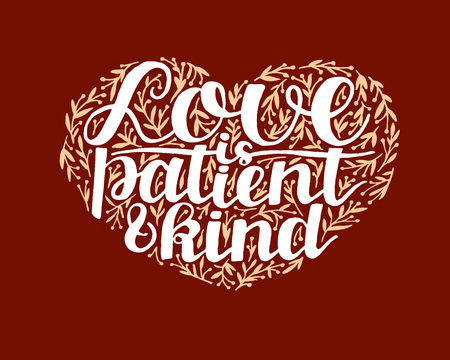 Hand lettering Love is patient and kind on red background. Illustration