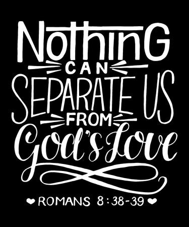 Scritte a mano Niente può separarci dall'amore di Dio. Sfondo biblico. Nuovo Testamento. Citazione. Calligrafia moderna. Grafica. Versetto