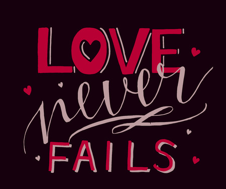 Hand lettering with bible verse and hearts Love never fails . Illustration
