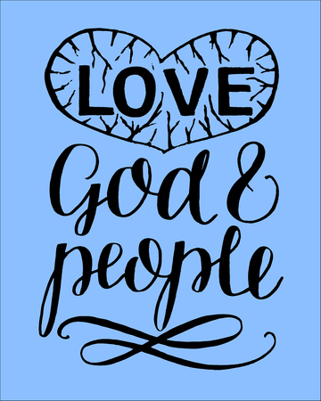 Hand lettering Love God and people. Christian Poster. Biblical background. Modern calligraphy. Scripture print. Quote