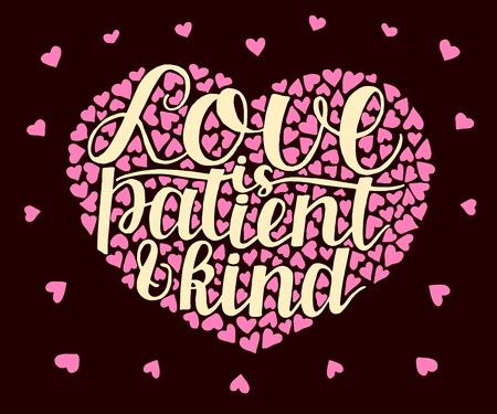 Hand lettering Love is patient and kind with hearts