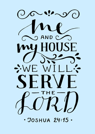 Hand lettering with bible verse Me and my house we will serve the Lord.
