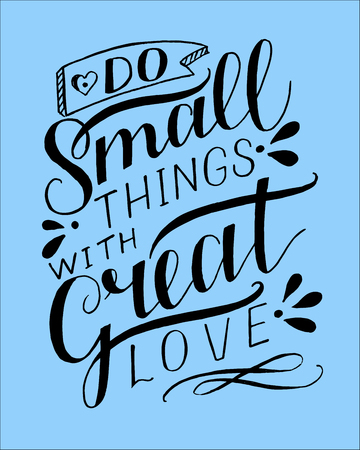 Hand lettering Do small things with great love on blue background.