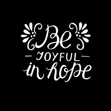 Hand lettering Be joyful in hope on black background  イラスト・ベクター素材