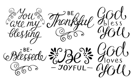 6 hand lettering quotes Be thankful, joyful, blessed, God loves you, You are my blessing. Illustration