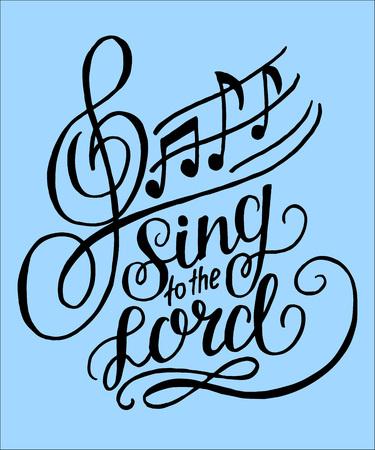 Lettrage à la main Sing to the Lord, fait sur un fond bleu avec des notes. Contexte biblique. Affiche chrétienne. Psaume. Glorification
