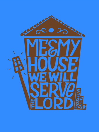 Hand lettering with bible verse Me and my house we will serve the Lord on blue background.