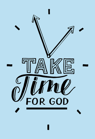 Hand lettering Take time for God. Biblical background. Christian poster. Modern calligraphy. Graphics. Scripture print