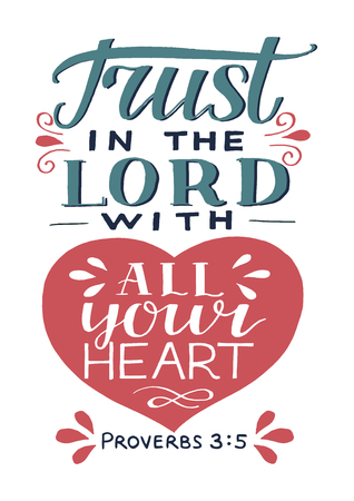 Hand lettering with bible verse Trust in the Lord with your heart.