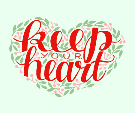 Hand lettering with bibe verse Keep your heart.