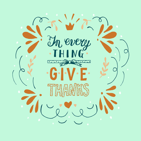 Hand lettering In everything give thanks. Bible verse. Christian poster. New Testament. Modern calligraphy. Scripture prints. . Greeting. Quote Thanksgiving Vintage