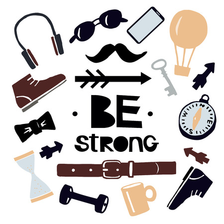 Hand lettering Be strong . Mens background. Poster. Motivatinal quote. Graphic. T-shirt print