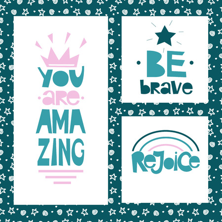 Three motivational quotes Be brave. You are amazing. Rejoice