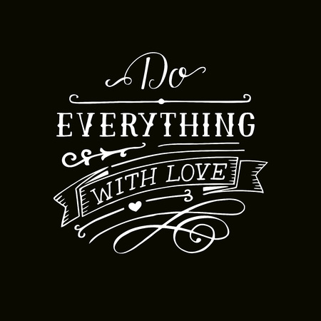 Hand lettering with bible verse Do everything with love on black background.